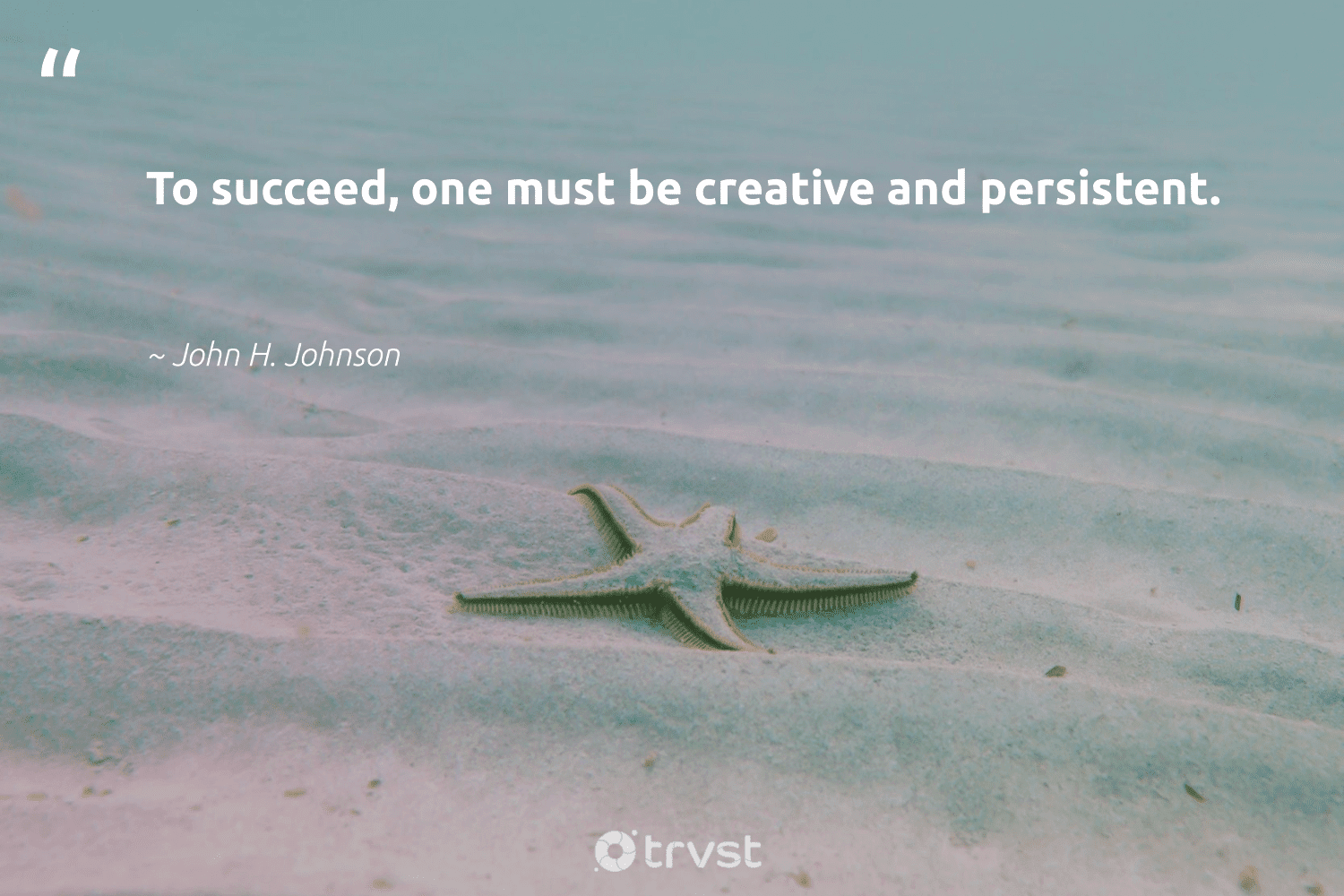 """""""To succeed, one must be creative and persistent.""""  - John H. Johnson #trvst #quotes #creativity #creative #sketchbook #softskills #nevergiveup #beinspired #begreat #futureofwork #dotherightthing #designinspiration"""