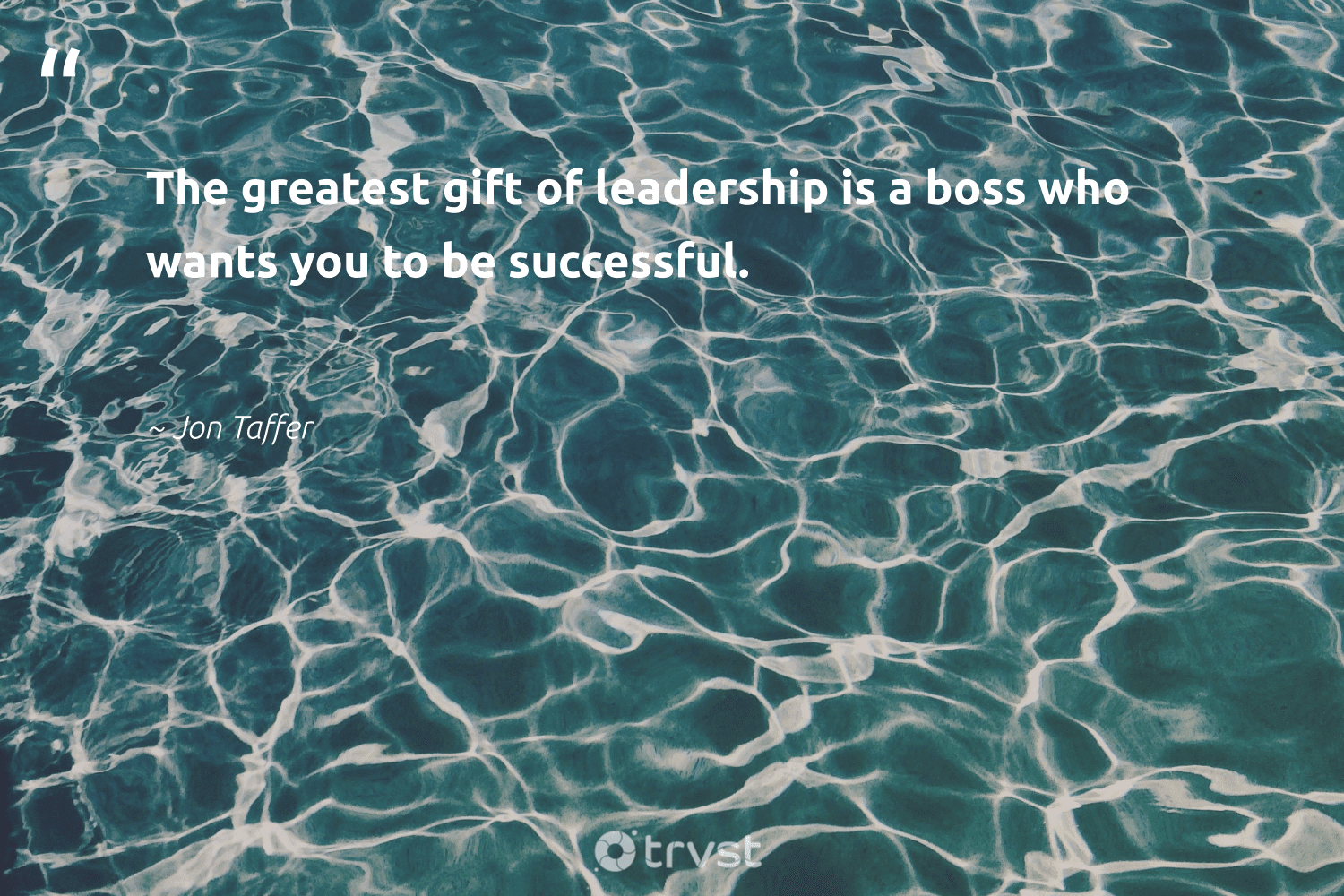 """""""The greatest gift of leadership is a boss who wants you to be successful.""""  - Jon Taffer #trvst #quotes #leadership #leadershipskills #nevergiveup #softskills #bethechange #leadershipdevelopment #futureofwork #begreat #thinkgreen #leadershipqualities"""