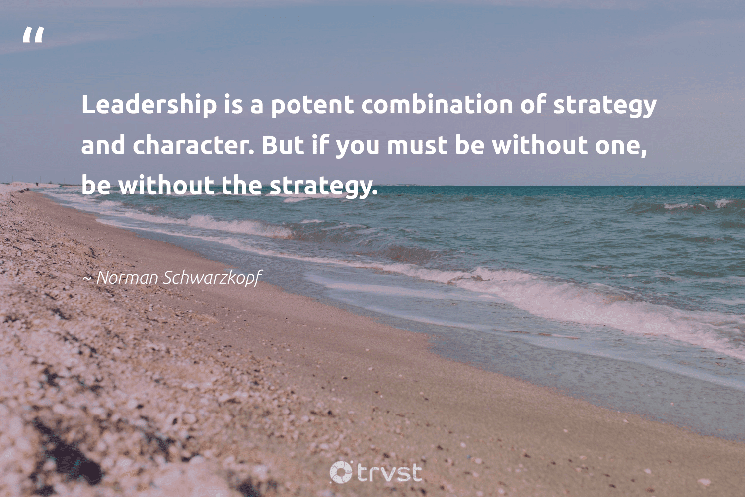 """""""Leadership is a potent combination of strategy and character. But if you must be without one, be without the strategy.""""  - Norman Schwarzkopf #trvst #quotes #leadership #leadershipqualities #softskills #nevergiveup #bethechange #leadershipskills #begreat #futureofwork #socialchange #leadershipdevelopment"""
