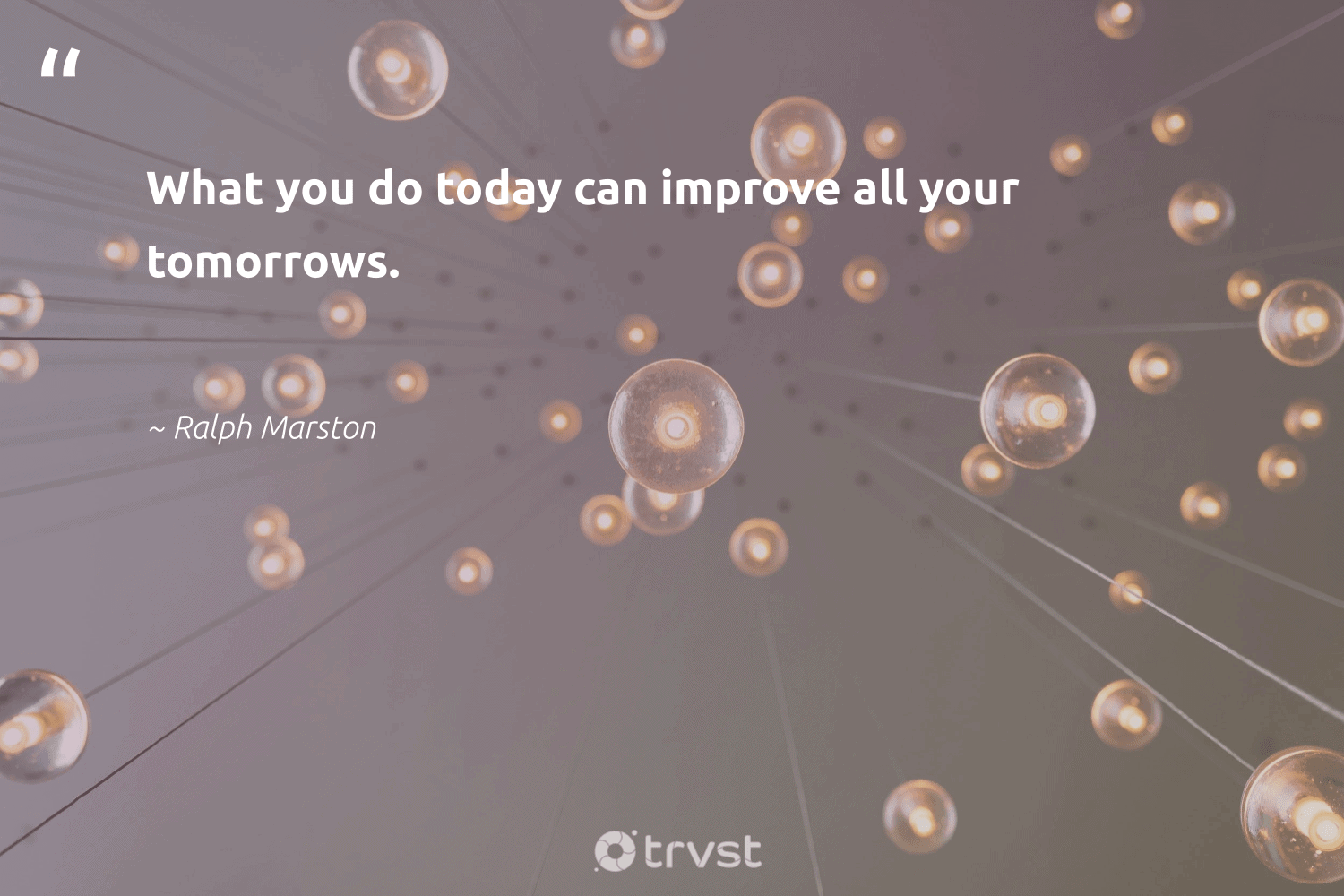 """""""What you do today can improve all your tomorrows.""""  - Ralph Marston #trvst #quotes #nevergiveup #planetearthfirst #futureofwork #bethechange #begreat #impact #softskills #dogood #socialchange #dosomething"""