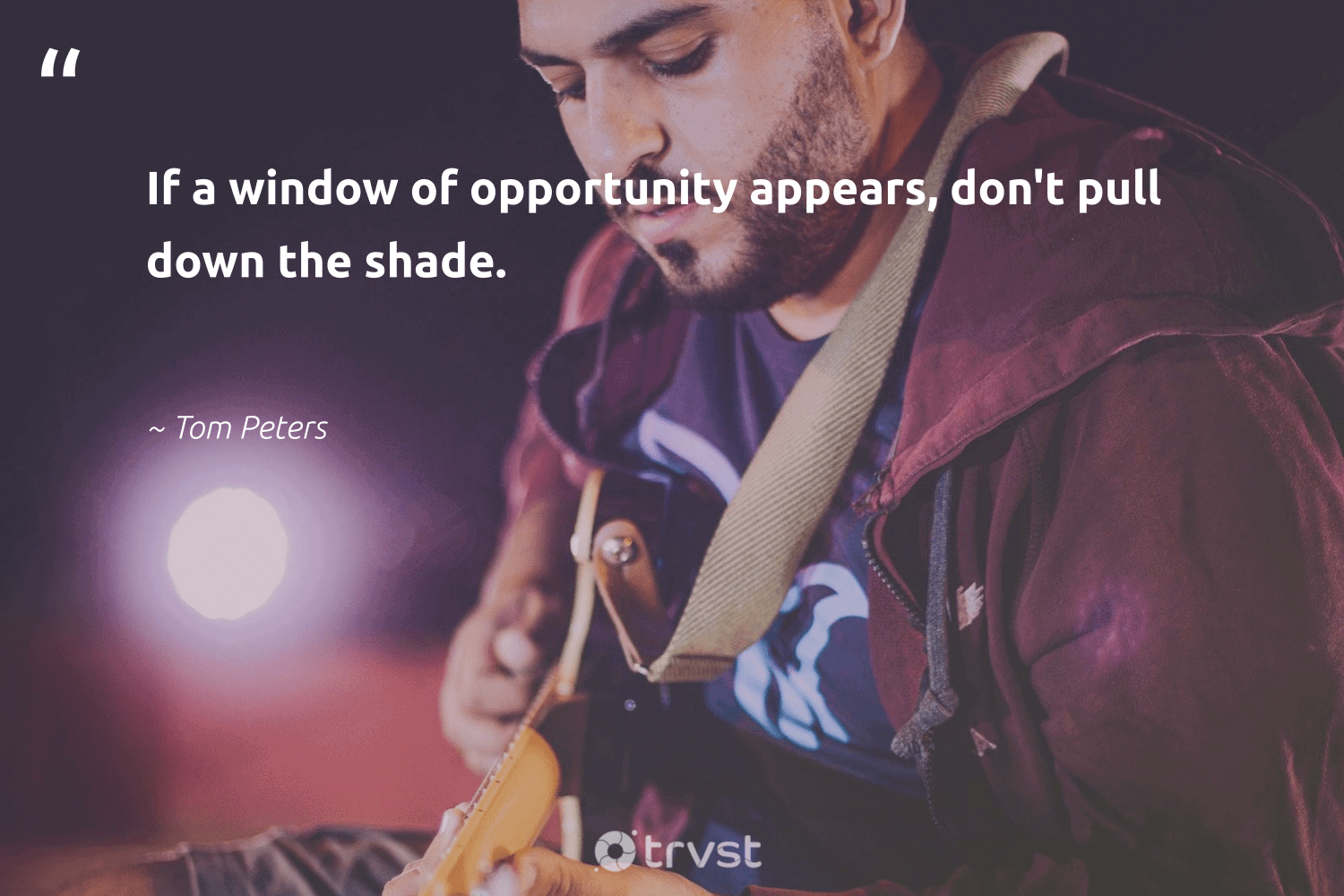 """""""If a window of opportunity appears, don't pull down the shade.""""  - Tom Peters #trvst #quotes #begreat #impact #softskills #socialchange #futureofwork #bethechange #nevergiveup #beinspired #dotherightthing #socialimpact"""