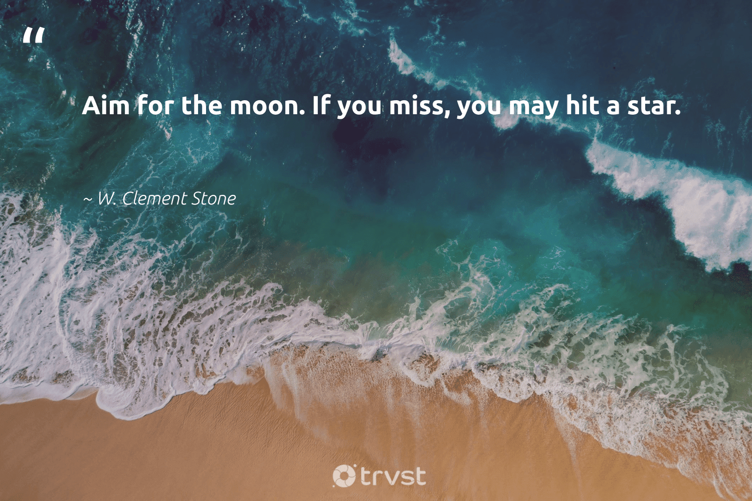 """""""Aim for the moon. If you miss, you may hit a star.""""  - W. Clement Stone #trvst #quotes #futureofwork #dogood #nevergiveup #dotherightthing #softskills #gogreen #begreat #thinkgreen #collectiveaction #socialimpact"""