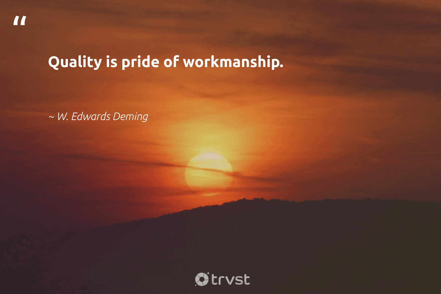 """""""Quality is pride of workmanship.""""  - W. Edwards Deming #trvst #quotes #pride #softskills #dotherightthing #futureofwork #takeaction #begreat #dosomething #nevergiveup #beinspired #gogreen"""