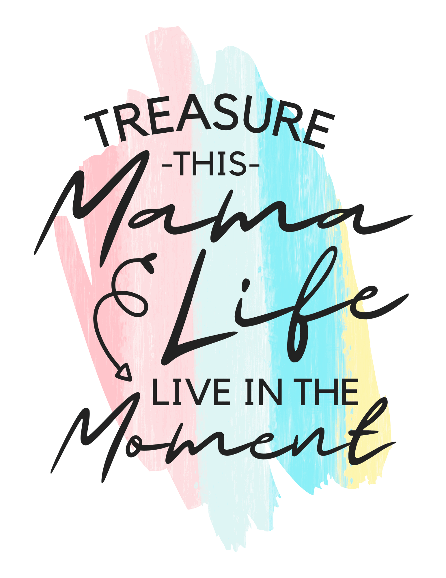 Treasure this Mama Life - Life in the Moment