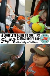 A Complete Guide to our Resoures and Tips for Flying with a Baby or Toddler
