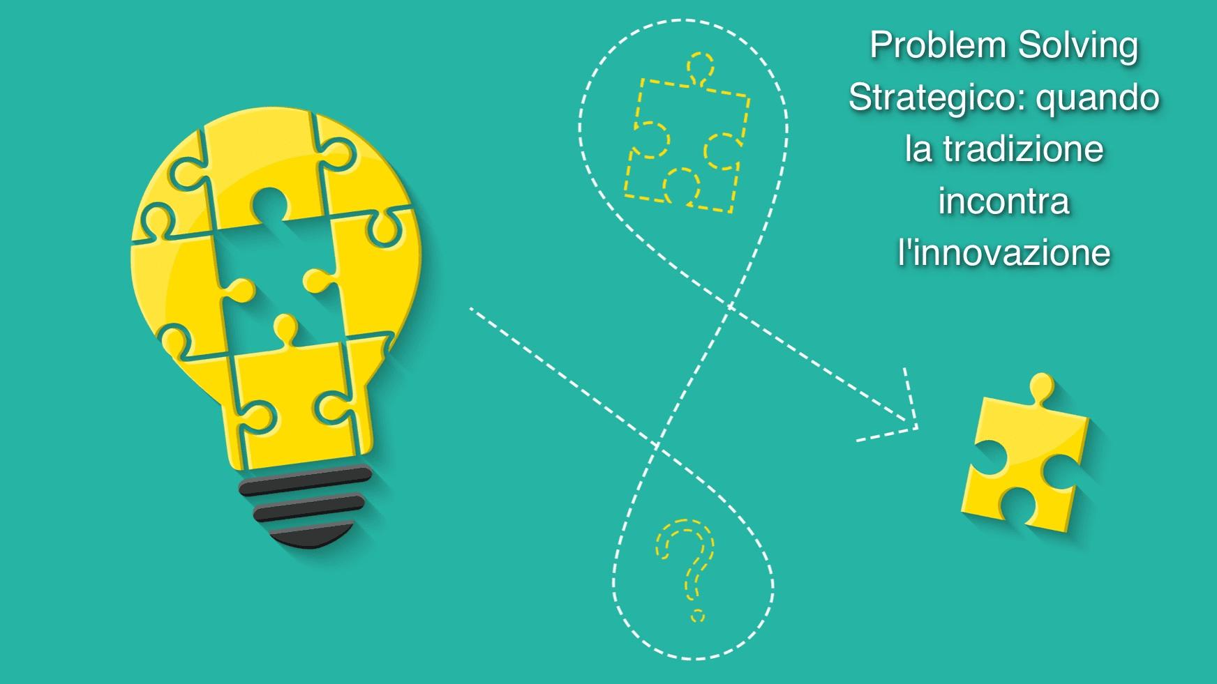 Problem solving strategico post (primavera 2017)
