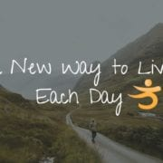 A new way to live each day