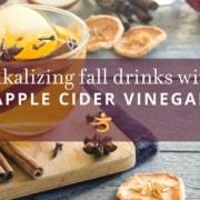 Alkalize fall drinks with apple cider vinegar