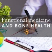 Bone health and functional medicine
