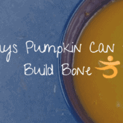 3 ways pumpkin can help build bone