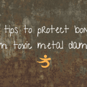5 tips to protect bone from toxic heavy metal damage