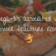 Omega 3s reduce fracture risk