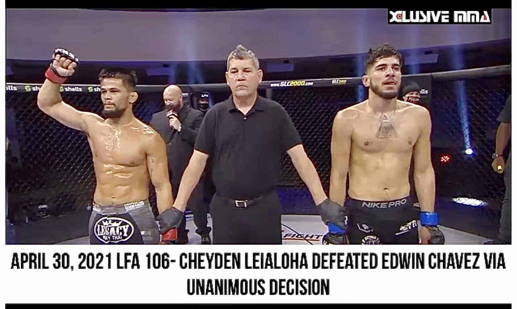 Cheyden Leialoha Edwin Chavez Fight Highlights