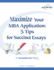 """Download our special report """"Maximize Your MBA Application: 5 Tips for Succint Essays"""""""