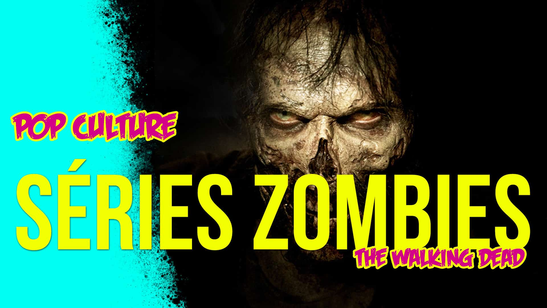 Pop Culture - Séries Zombie - Blog In Lyon
