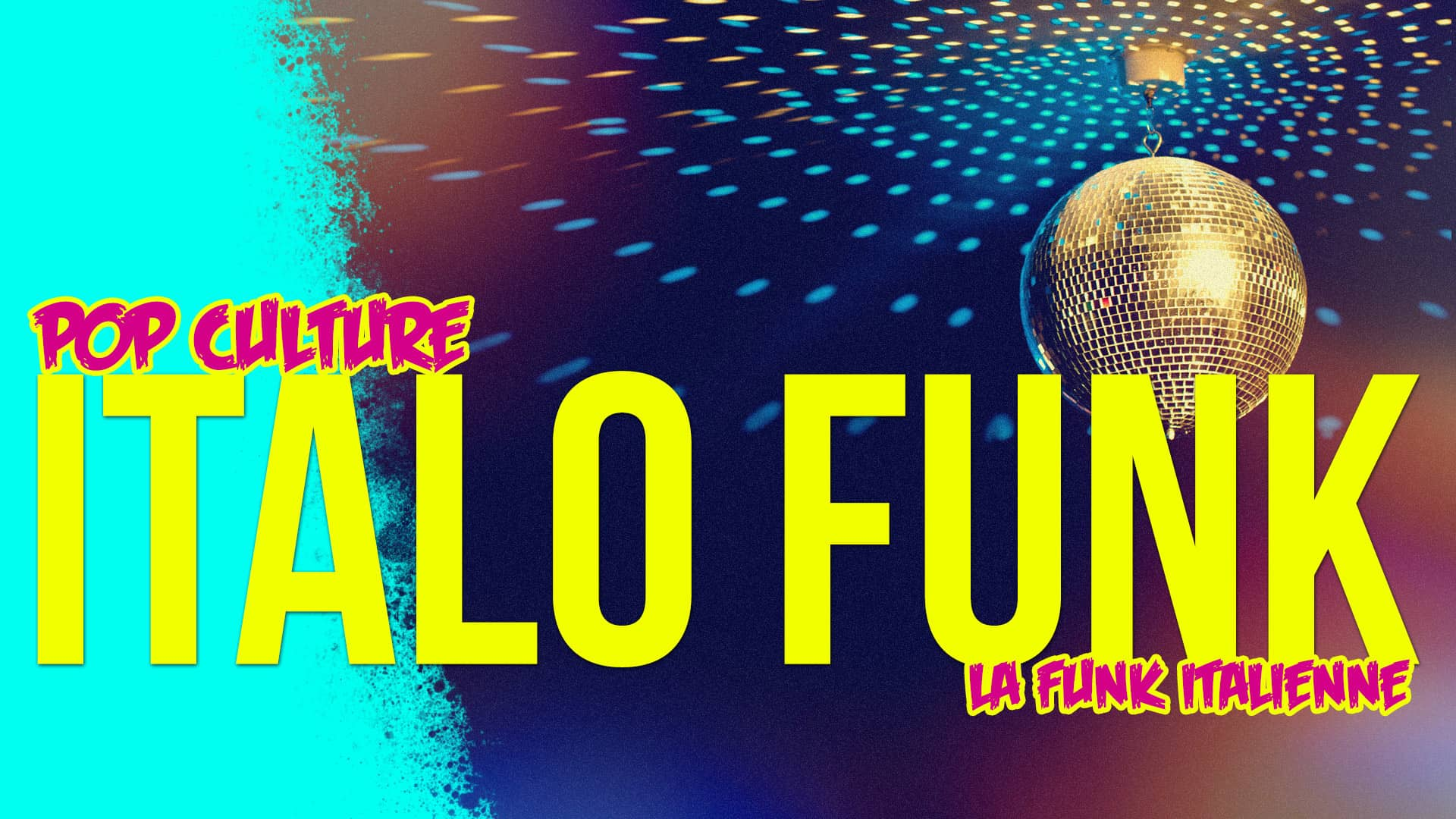 Pop Culture - Italo Funk | Blog In Lyon
