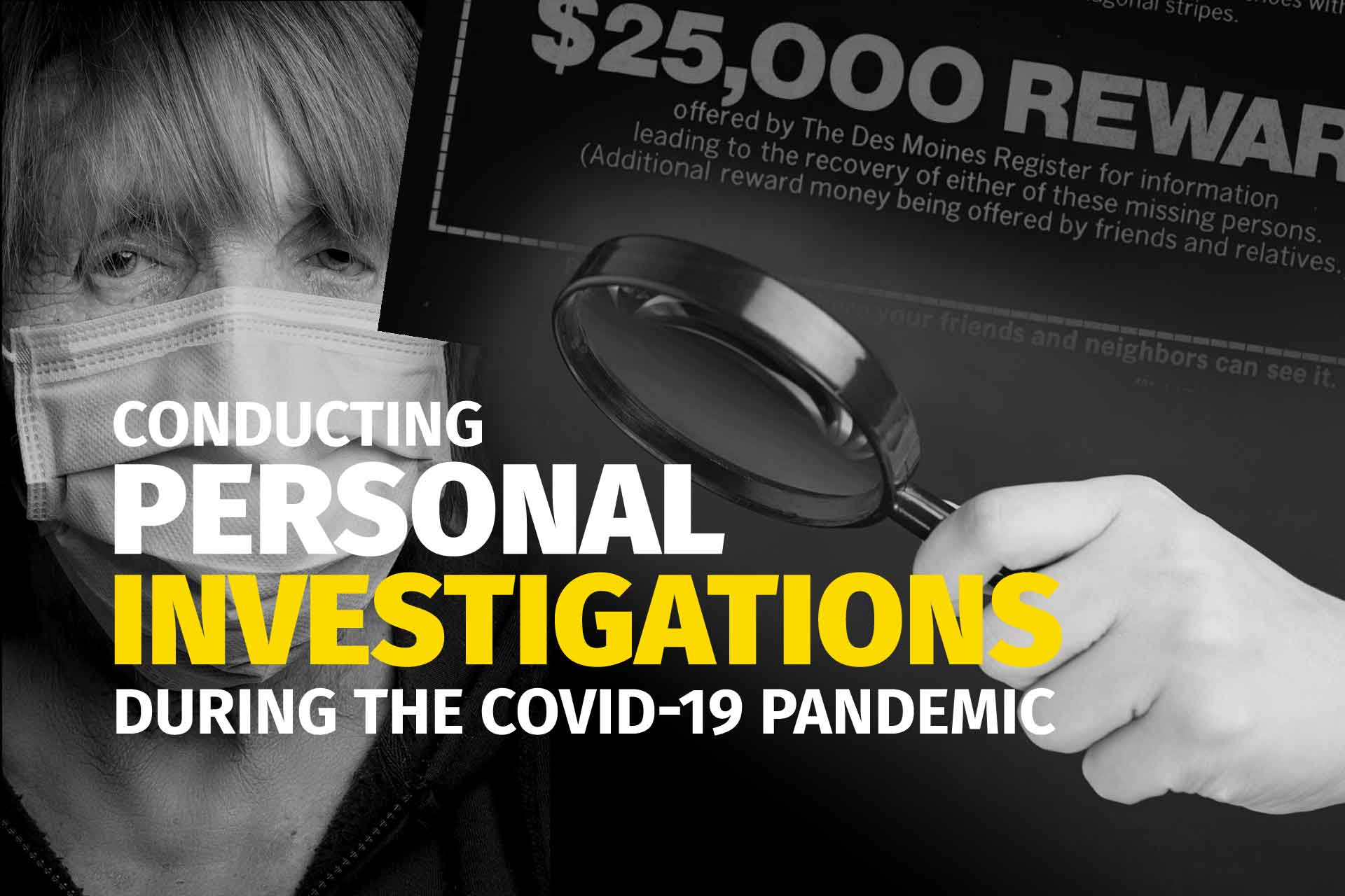 personal investigations during the covid-19 pandemic