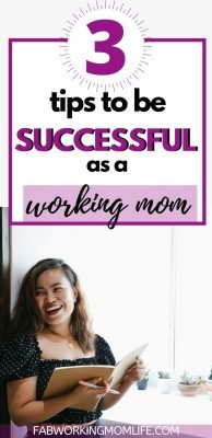 3 tips to be successful as a working mom