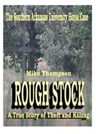 "Rate My Horse PRO is featured true crime novel about SAU horse theft and death of Credit Card. The dust has settled, although greed and thievery didn't allow Shaun Smith's horse, Credit Card, to return home alive. Mike Thompson is a Texas writer and the author of ""Rough Stock"""
