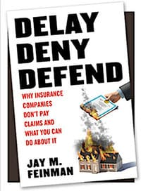 Delay Deny Defend Insurance Claim Help