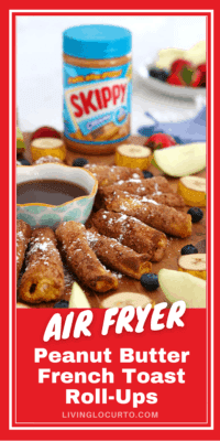 Peanut Butter French Toast Roll Ups Air Fryer