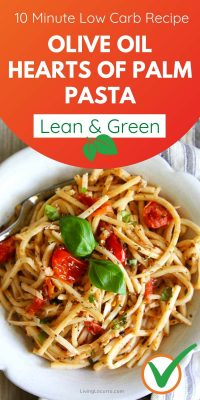 Olive Oil Hearts of Palm Pasta Recipe Lean and Green Low Carb