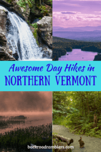 A collage of Vermont photos. Caption reads: Awesome Day Hikes in Northern Vermont