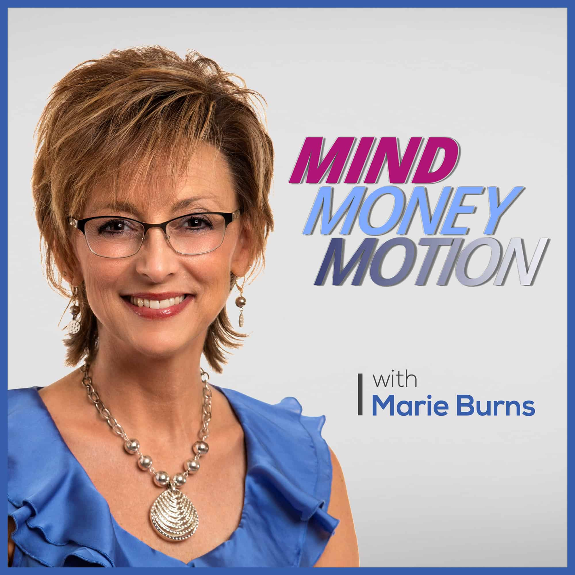 Mind Money Motion Podcast, Less Worry, More Life