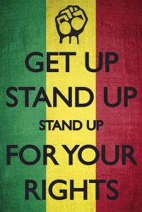 Image of the words, get up, stand up, stand up for your rights
