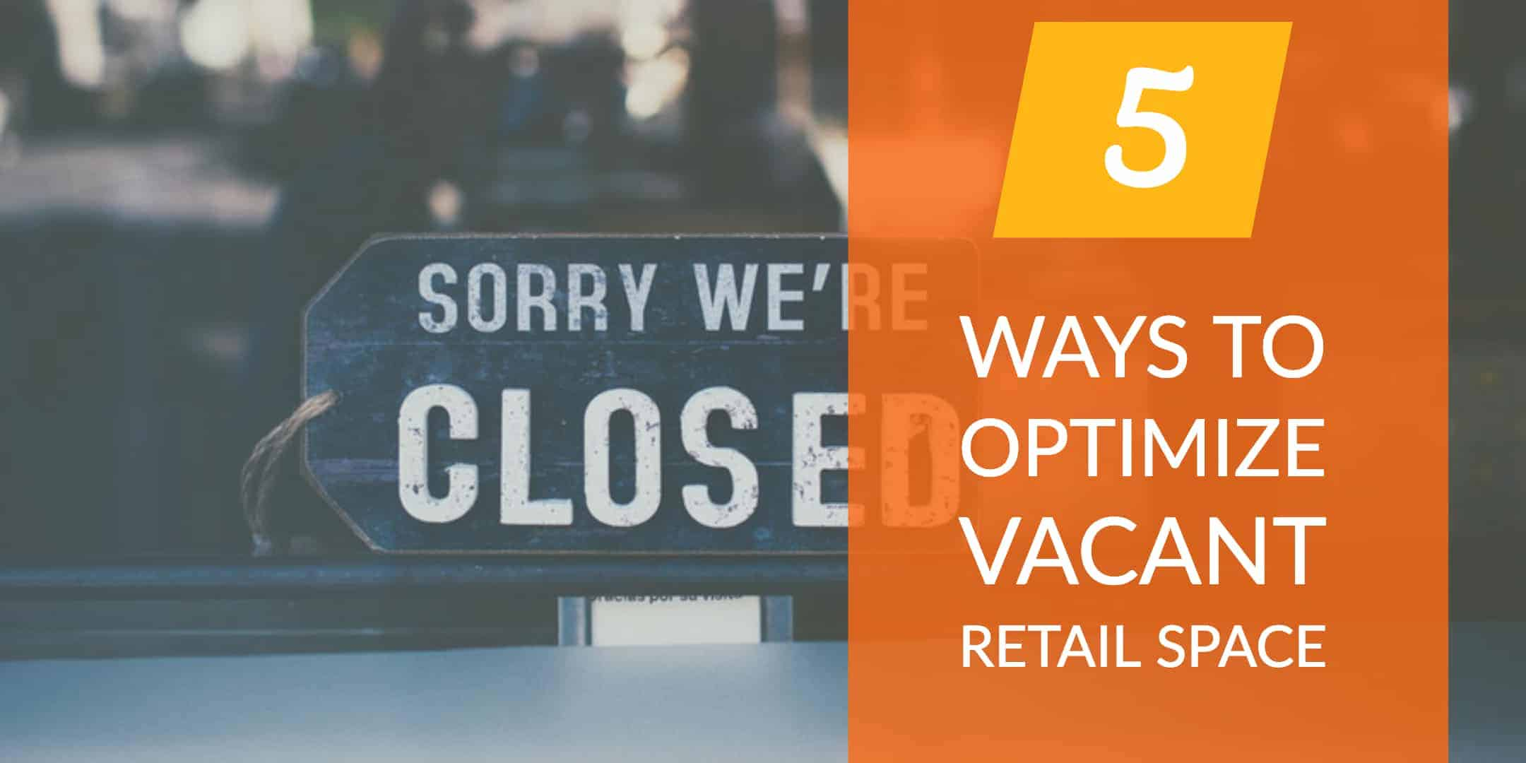 5 Ways to Optimize Vacant Retail Space StrasGlobal