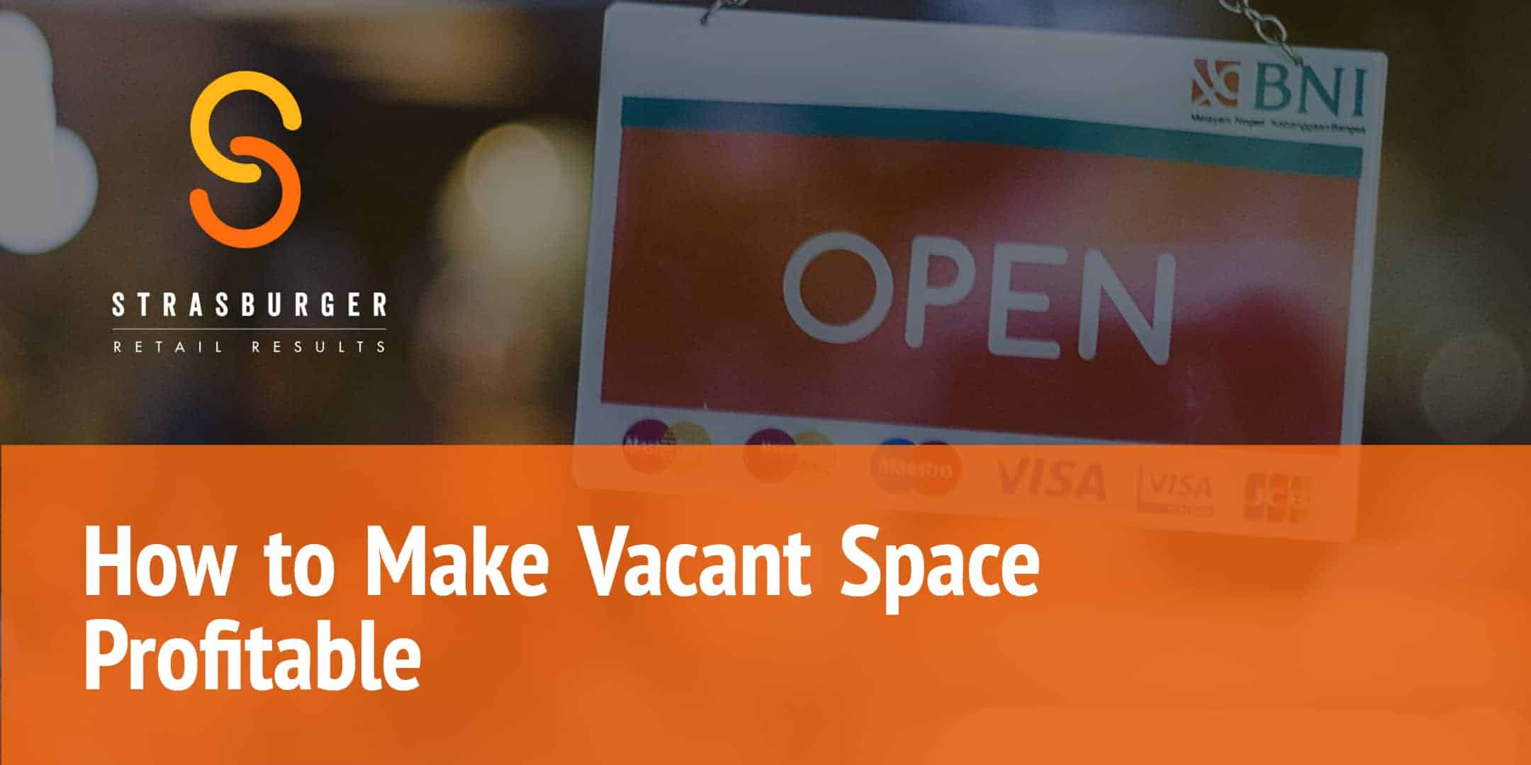 How To Make Vacant Space Profitable StrasGlobal