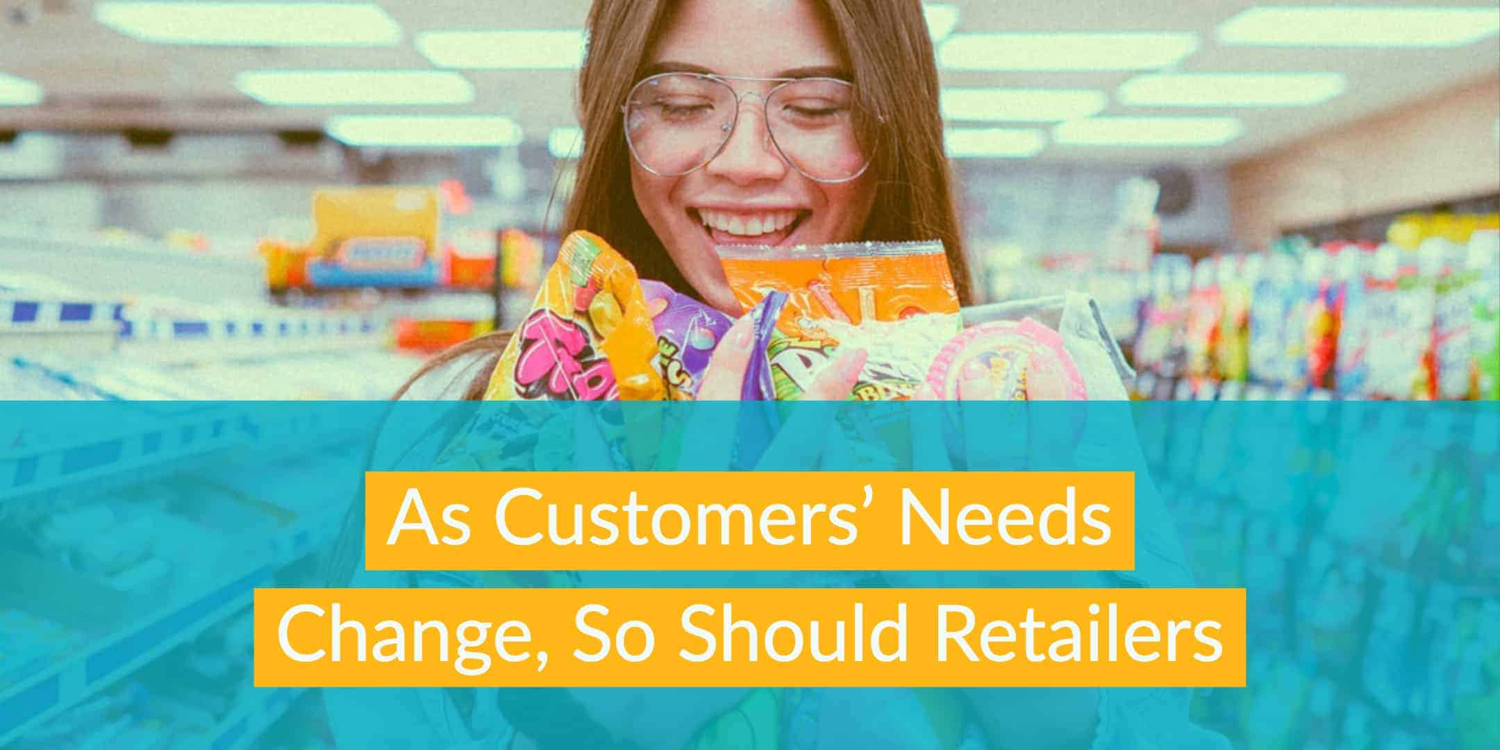 As Customer's Needs Change, So Should Retailers StrasGlobal