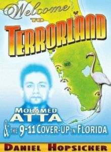 Cover photo of Daniel Hopsiker's book, Welcome to Terror Land: Mohamed Atta & the 9-11 Cover-Up in Florida