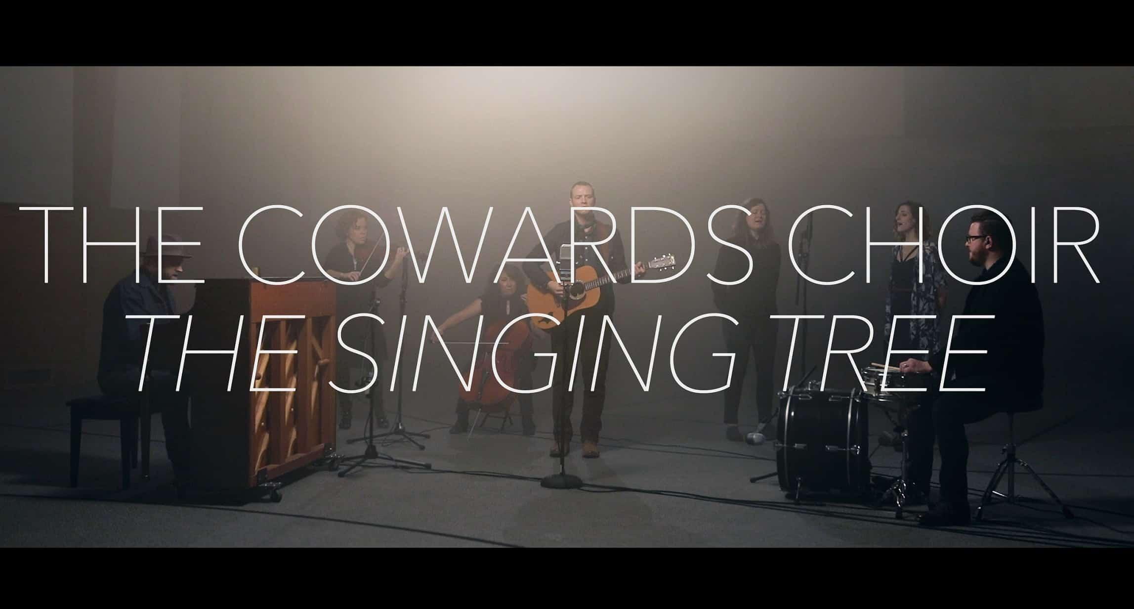 Cowards Choir - The Singing Tree © 2017