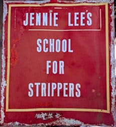 Sign for Jennie Lee's School for Strippers