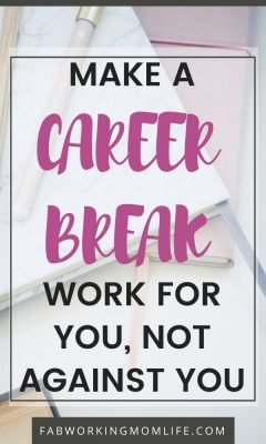 How to make a career break work for you not against you