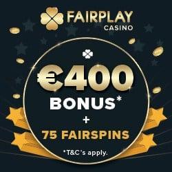 Fairplay Casino 400€ bonus and 75 super fair free spins