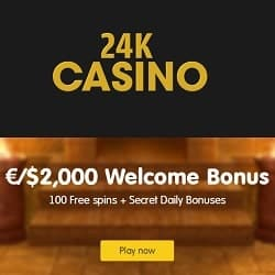 There is €2000 free bonus and 100 gratis spins up for grabs! 24kCasino.com