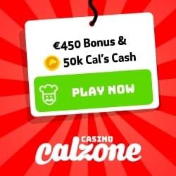 Casino Calzone €450 free bonus & 150,000 Cal's Cash - exclusive offer