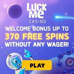 LuckMe Casino - deposit $20 and get 370 free spins (no wagering)