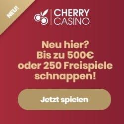 Cherry Casino 250 Freispiele oder 500€ Willkommensbonus