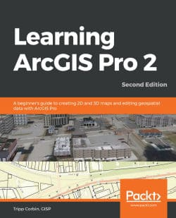 Learning ArcGIS Pro 2 - Second Edition