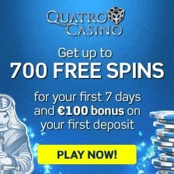 Quatro Casino 700 free spins on slots + €100 gratis bonus on games