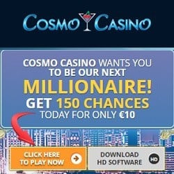Cosmo Casino 150 free spins & 100% bonus on Mega Moolah jackpots