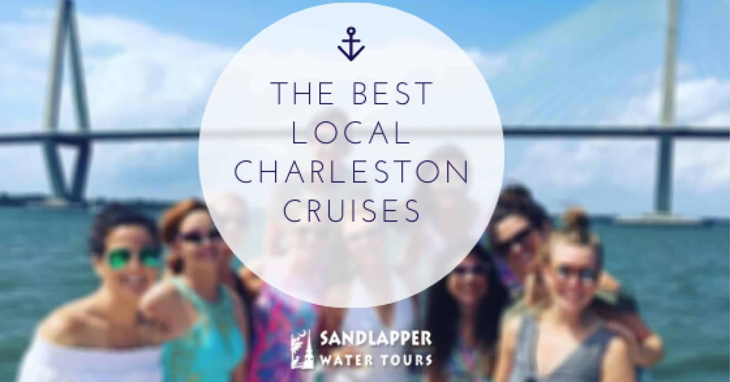 The Best Local Charleston Cruises. Sandlapper Water Tours Blog