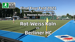 Final Four – 1. Halbfinale Herren – RWK vs. BHC – Deutsche-Feldhockey-Meisterschaft 2021 – 08.05.2021 – 16:00 h