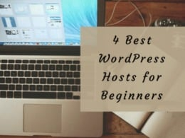 4 Best WordPress Platforms for Beginners