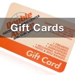 Buy gift cards online at Double Action Indoor Shooting Center & Gun Shop