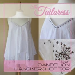 The Tailoress PDF Sewing Patterns - Dandelion Handkerchief Top PDF Sewing Pattern