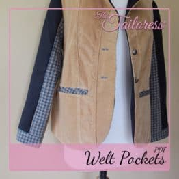 The Tailoress PDF Sewing Patterns - Welt Pockets PDF Sewing Pattern